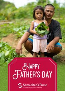 This Father's Day, give a gift from the Samaritan's Purse gift catalog and send a special e-card to honor your dad with a special gift.